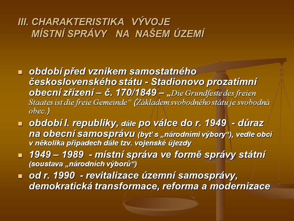 III. CHARAKTERISTIKA VÝVOJE MÍSTNÍ SPRÁVY NA NAŠEM ÚZEMÍ období před vznikem samostatného československého státu - Stadionovo prozatímní obecní zřízen