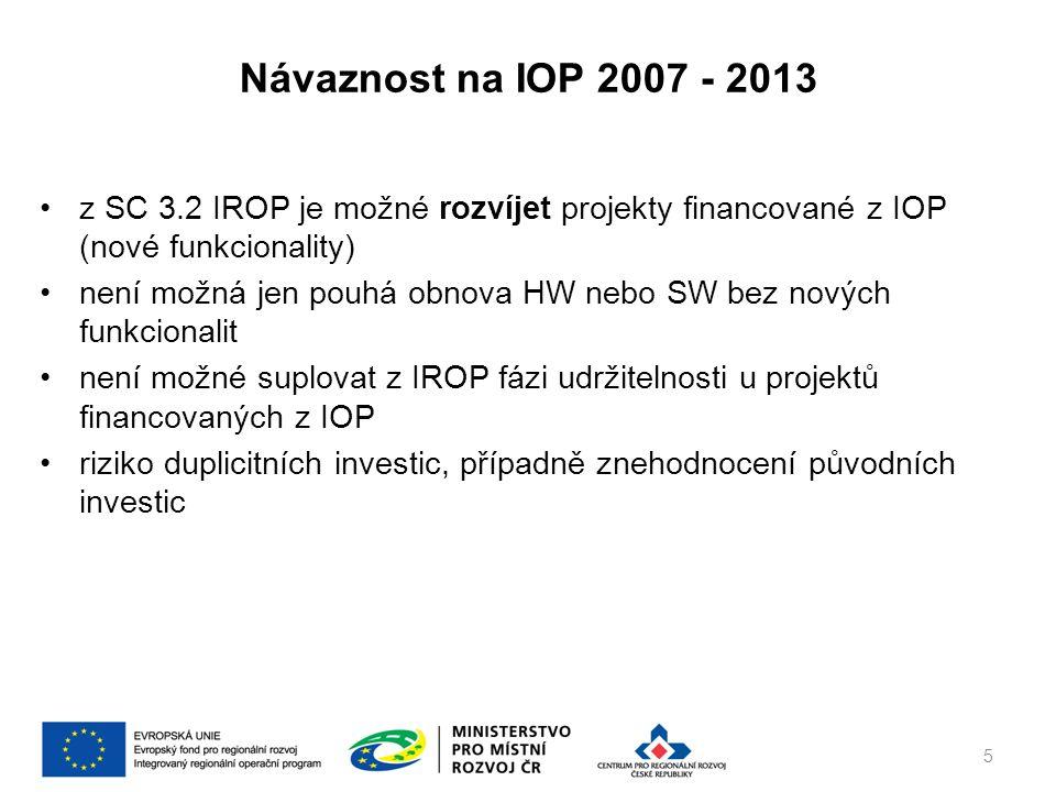 z SC 3.2 IROP je možné rozvíjet projekty financované z IOP (nové funkcionality) není možná jen pouhá obnova HW nebo SW bez nových funkcionalit není možné suplovat z IROP fázi udržitelnosti u projektů financovaných z IOP riziko duplicitních investic, případně znehodnocení původních investic Návaznost na IOP 2007 - 2013 5