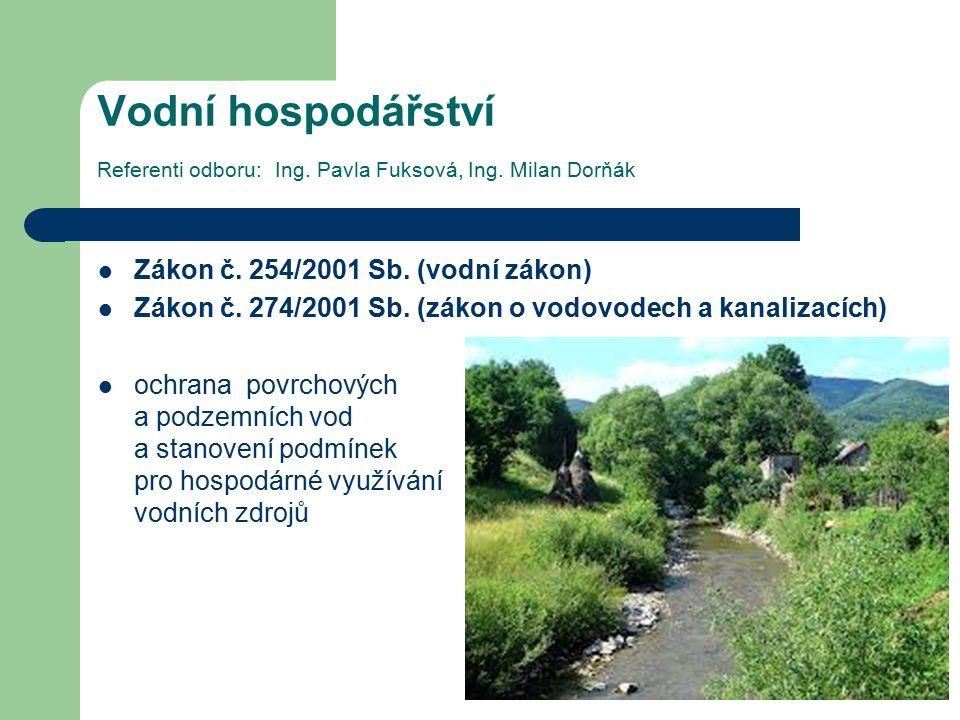 Vodní hospodářství Referenti odboru: Ing.Pavla Fuksová, Ing.