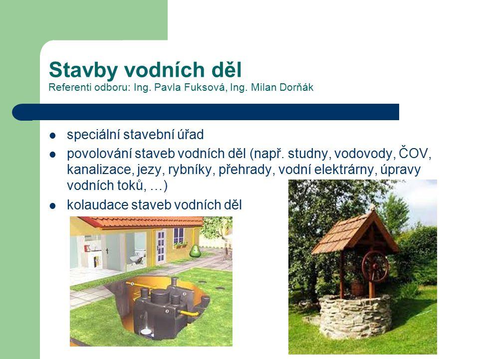 Stavby vodních děl Referenti odboru: Ing.Pavla Fuksová, Ing.
