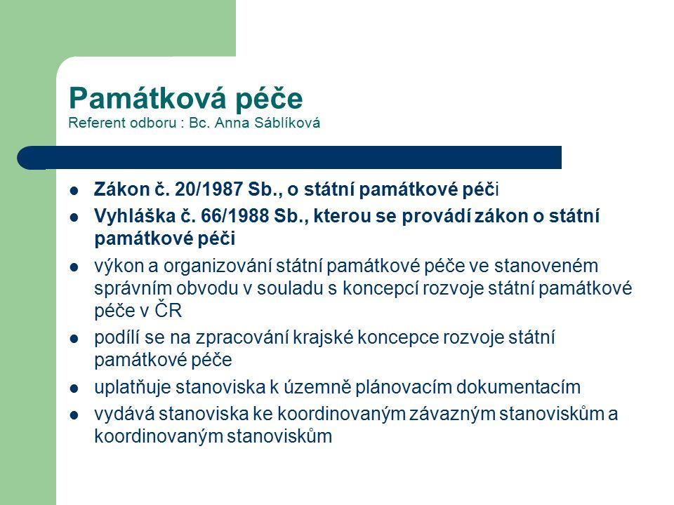 Památková péče Referent odboru : Bc.Anna Sáblíková Zákon č.