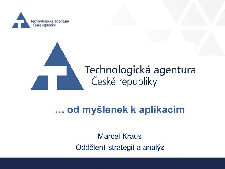… od myšlenek k aplikacím Marcel Kraus Oddělení strategií a analýz