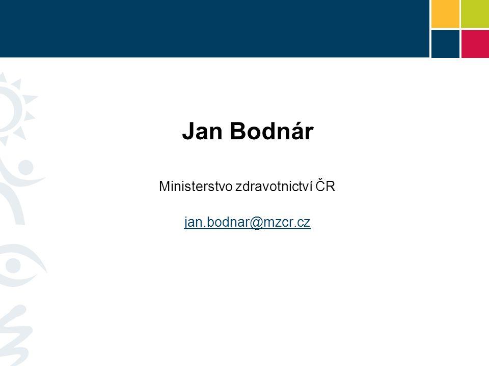 Jan Bodnár Ministerstvo zdravotnictví ČR jan.bodnar@mzcr.cz