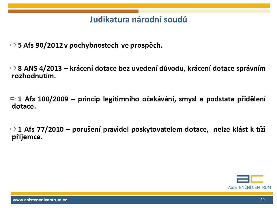 11 Judikatura národní soudů  5 Afs 90/2012 v pochybnostech ve prospěch.  8 ANS 4/2013 – krácení dotace bez uvedení důvodu, krácení dotace správním r