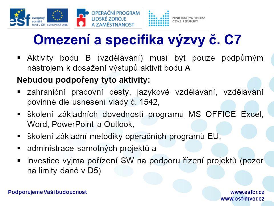 Omezení a specifika výzvy č.C7  Aktivity projektu musí být ukončeny nejpozději do 30.