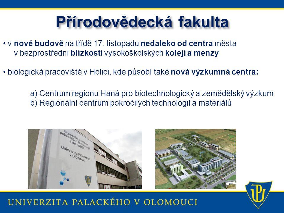 v nové budově na třídě 17. listopadu nedaleko od centra města v bezprostřední blízkosti vysokoškolských kolejí a menzy biologická pracoviště v Holici,