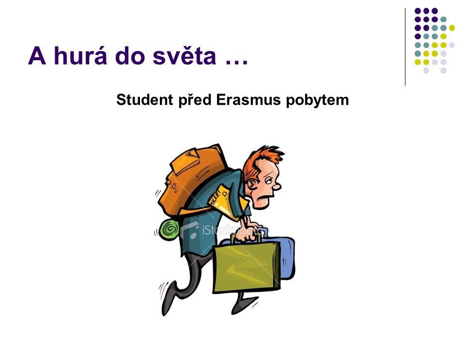 A hurá do světa … Student před Erasmus pobytem