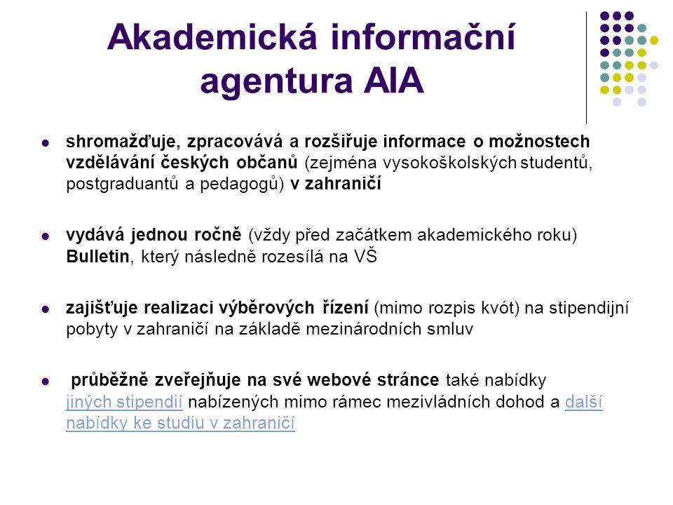 Akademická informační agentura AIA shromažďuje, zpracovává a rozšiřuje informace o možnostech vzdělávání českých občanů (zejména vysokoškolských studentů, postgraduantů a pedagogů) v zahraničí vydává jednou ročně (vždy před začátkem akademického roku) Bulletin, který následně rozesílá na VŠ zajišťuje realizaci výběrových řízení (mimo rozpis kvót) na stipendijní pobyty v zahraničí na základě mezinárodních smluv průběžně zveřejňuje na své webové stránce také nabídky jiných stipendií nabízených mimo rámec mezivládních dohod a další nabídky ke studiu v zahraničí jiných stipendiídalší nabídky ke studiu v zahraničí
