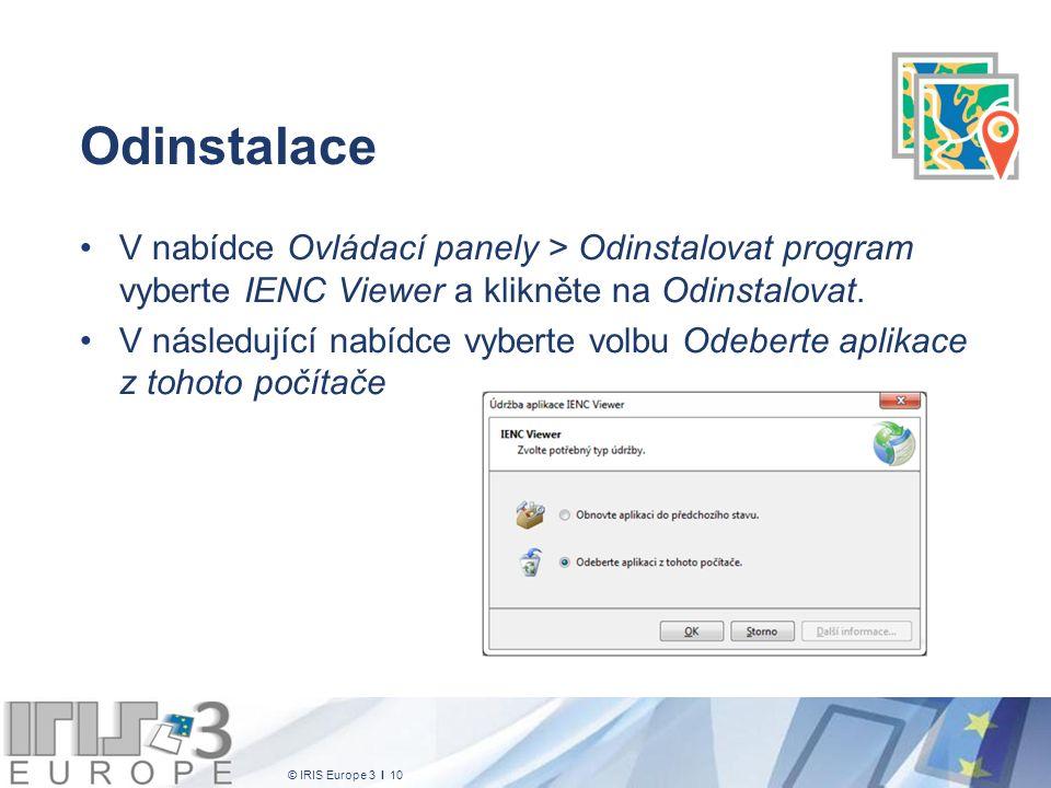 © IRIS Europe 3 I 10 Odinstalace V nabídce Ovládací panely > Odinstalovat program vyberte IENC Viewer a klikněte na Odinstalovat.