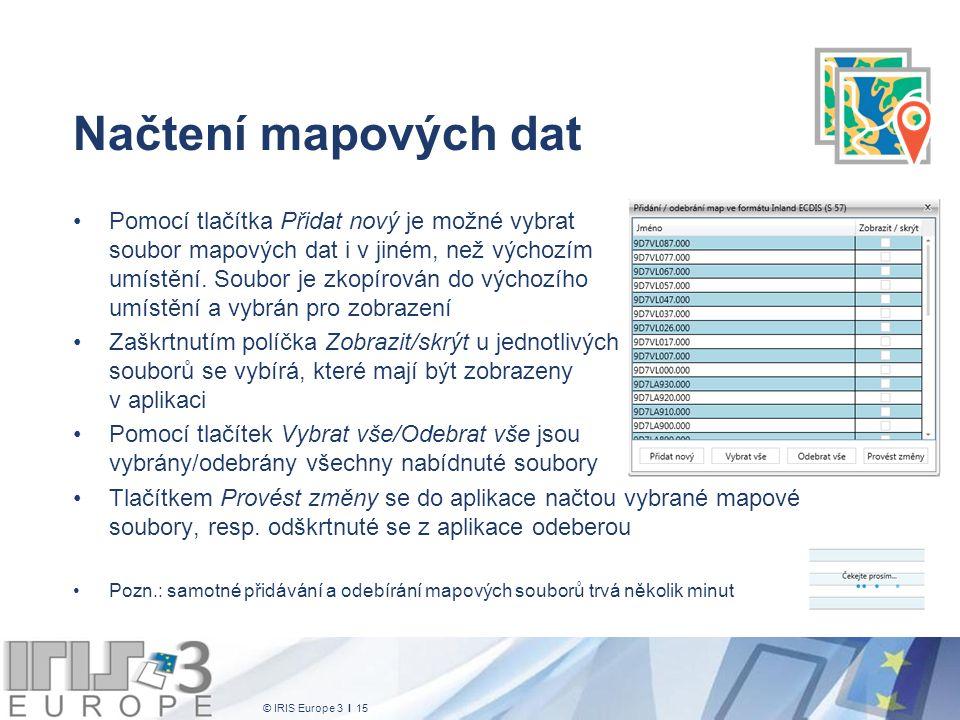 © IRIS Europe 3 I 15 Načtení mapových dat Pomocí tlačítka Přidat nový je možné vybrat soubor mapových dat i v jiném, než výchozím umístění. Soubor je