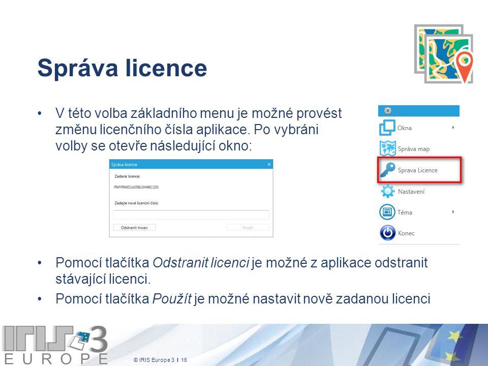 © IRIS Europe 3 I 16 Správa licence V této volba základního menu je možné provést změnu licenčního čísla aplikace.