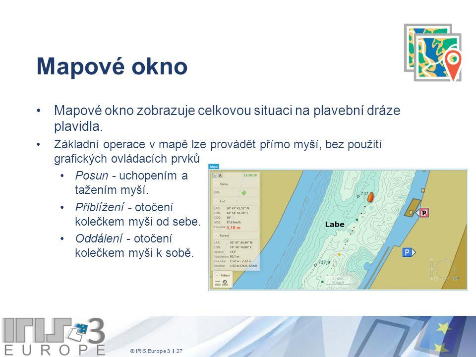© IRIS Europe 3 I 27 Mapové okno Mapové okno zobrazuje celkovou situaci na plavební dráze plavidla. Základní operace v mapě lze provádět přímo myší, b