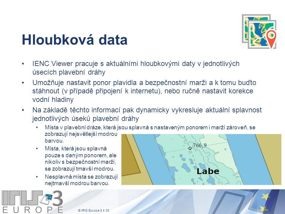 © IRIS Europe 3 I 33 Hloubková data IENC Viewer pracuje s aktuálními hloubkovými daty v jednotlivých úsecích plavební dráhy Umožňuje nastavit ponor pl