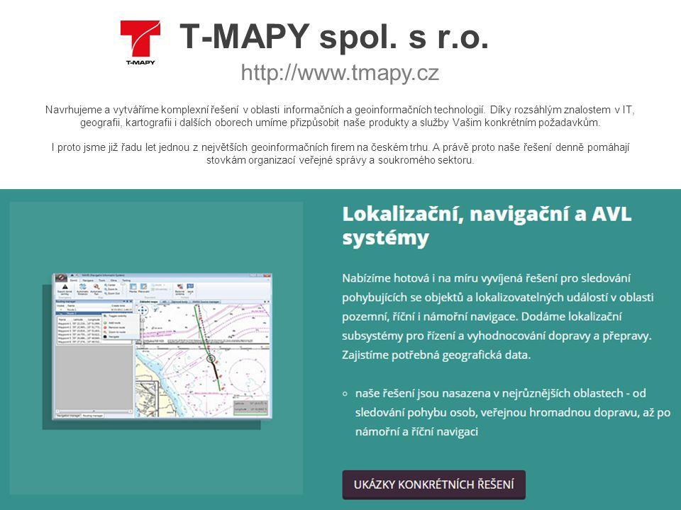 © IRIS Europe 3 I 4 T-MAPY spol. s r.o. http://www.tmapy.cz Navrhujeme a vytváříme komplexní řešení v oblasti informačních a geoinformačních technolog