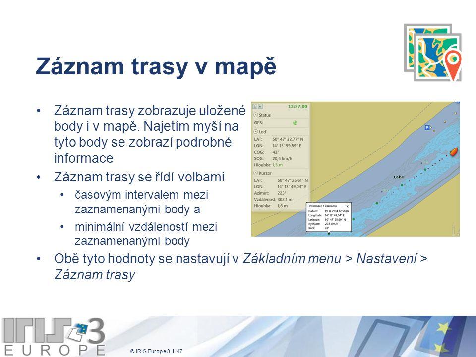 © IRIS Europe 3 I 47 Záznam trasy v mapě Záznam trasy zobrazuje uložené body i v mapě. Najetím myší na tyto body se zobrazí podrobné informace Záznam