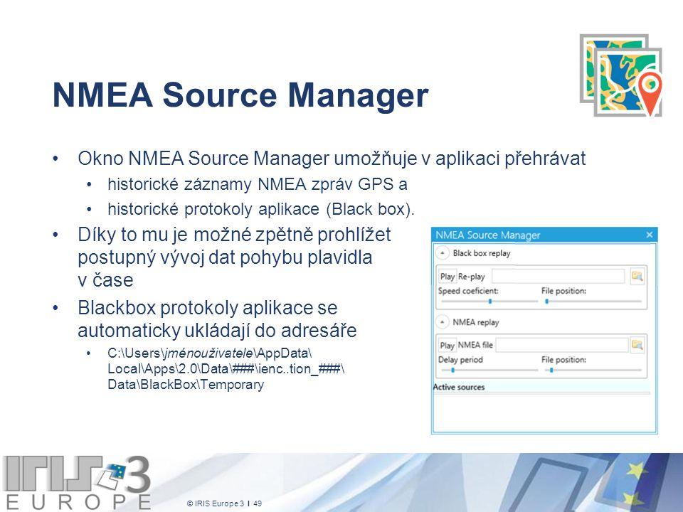 © IRIS Europe 3 I 49 NMEA Source Manager Okno NMEA Source Manager umožňuje v aplikaci přehrávat historické záznamy NMEA zpráv GPS a historické protokoly aplikace (Black box).