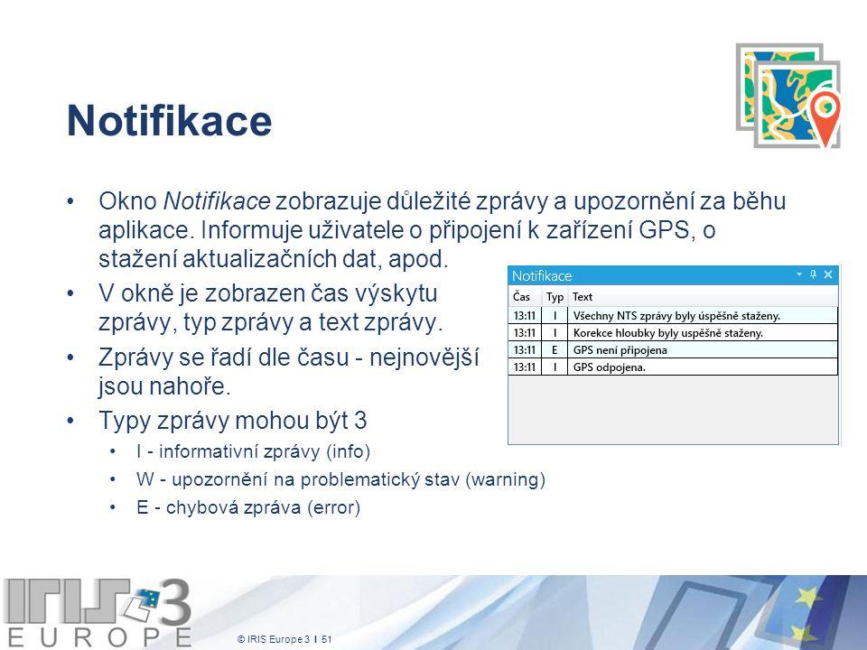 © IRIS Europe 3 I 51 Notifikace Okno Notifikace zobrazuje důležité zprávy a upozornění za běhu aplikace. Informuje uživatele o připojení k zařízení GP