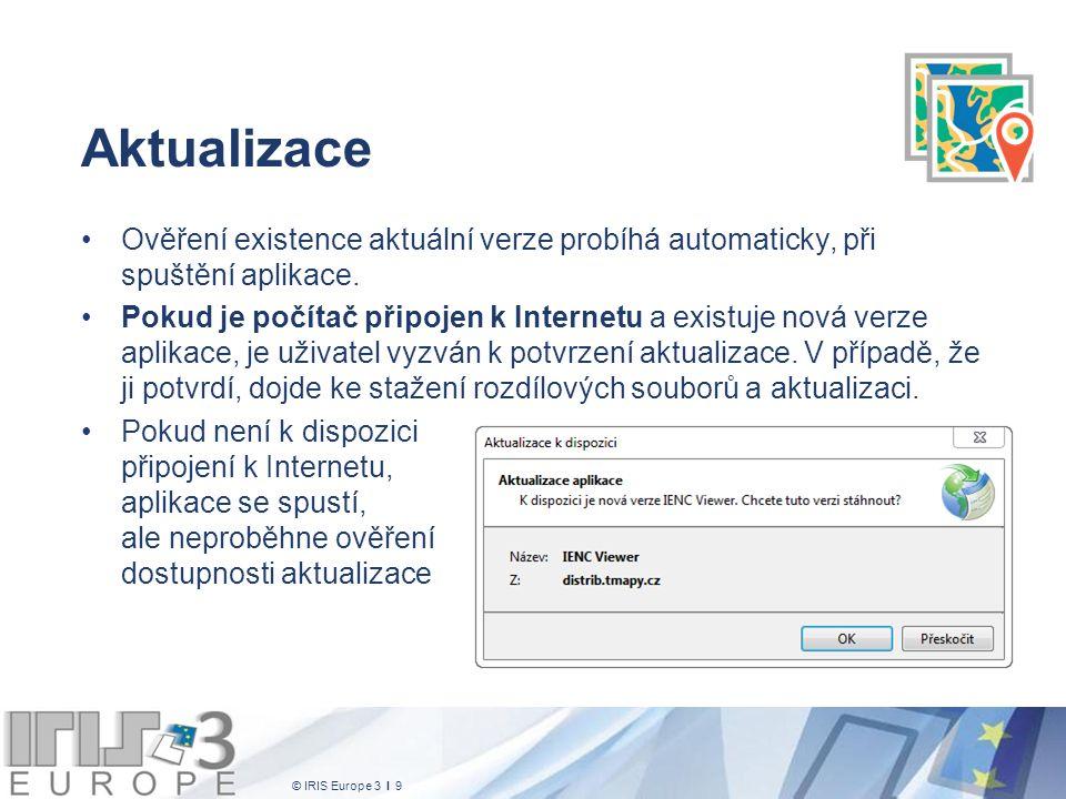 © IRIS Europe 3 I 9 Aktualizace Ověření existence aktuální verze probíhá automaticky, při spuštění aplikace. Pokud je počítač připojen k Internetu a e