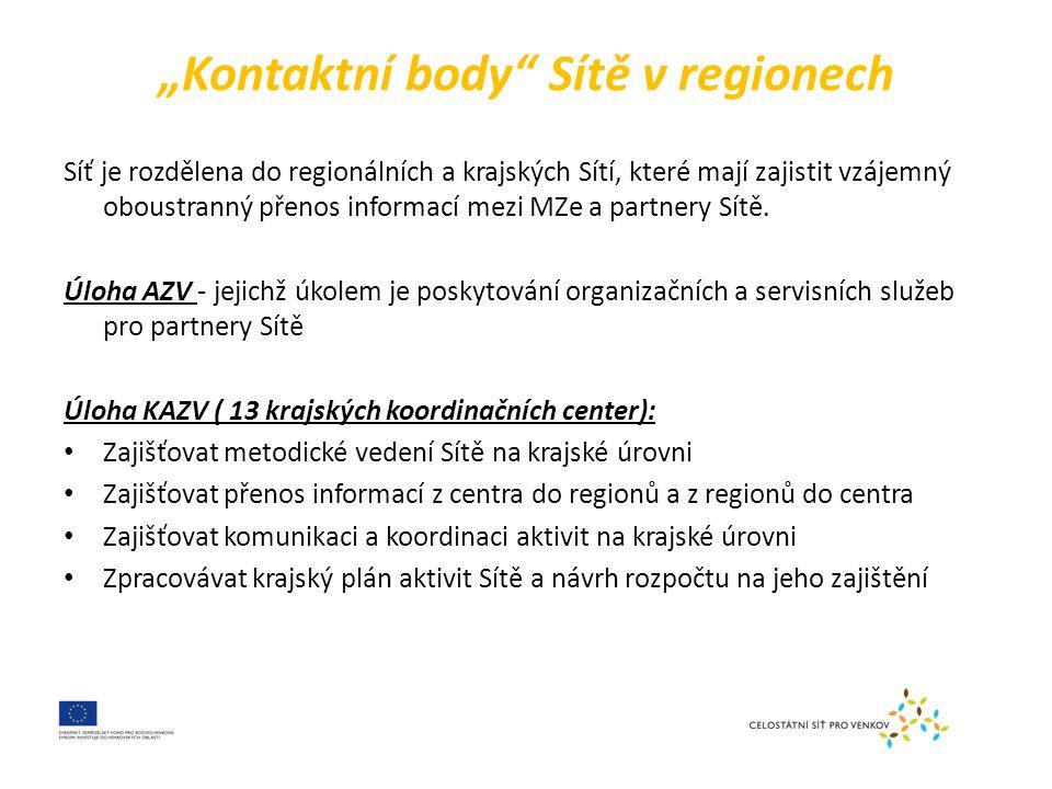 """""""Kontaktní body Sítě v regionech Síť je rozdělena do regionálních a krajských Sítí, které mají zajistit vzájemný oboustranný přenos informací mezi MZe a partnery Sítě."""