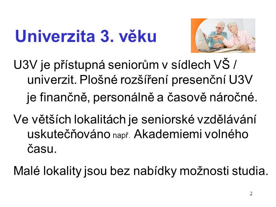 2 Univerzita 3. věku U3V je přístupná seniorům v sídlech VŠ / univerzit.