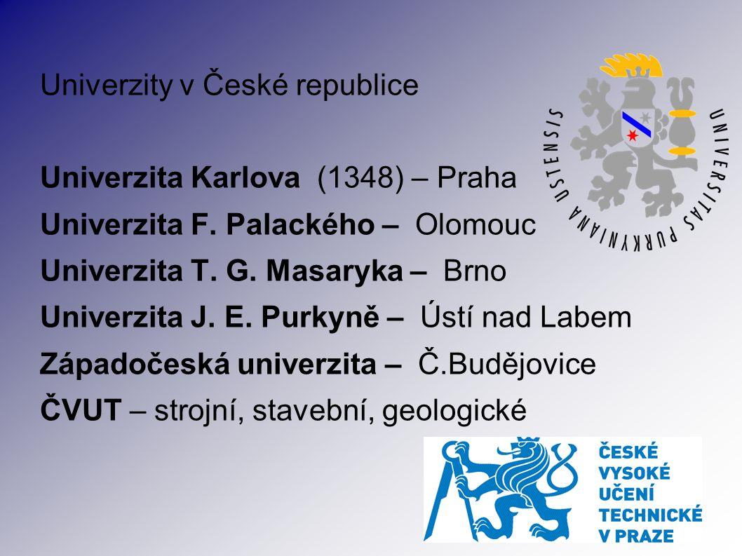 Univerzity v České republice Univerzita Karlova (1348) – Praha Univerzita F.