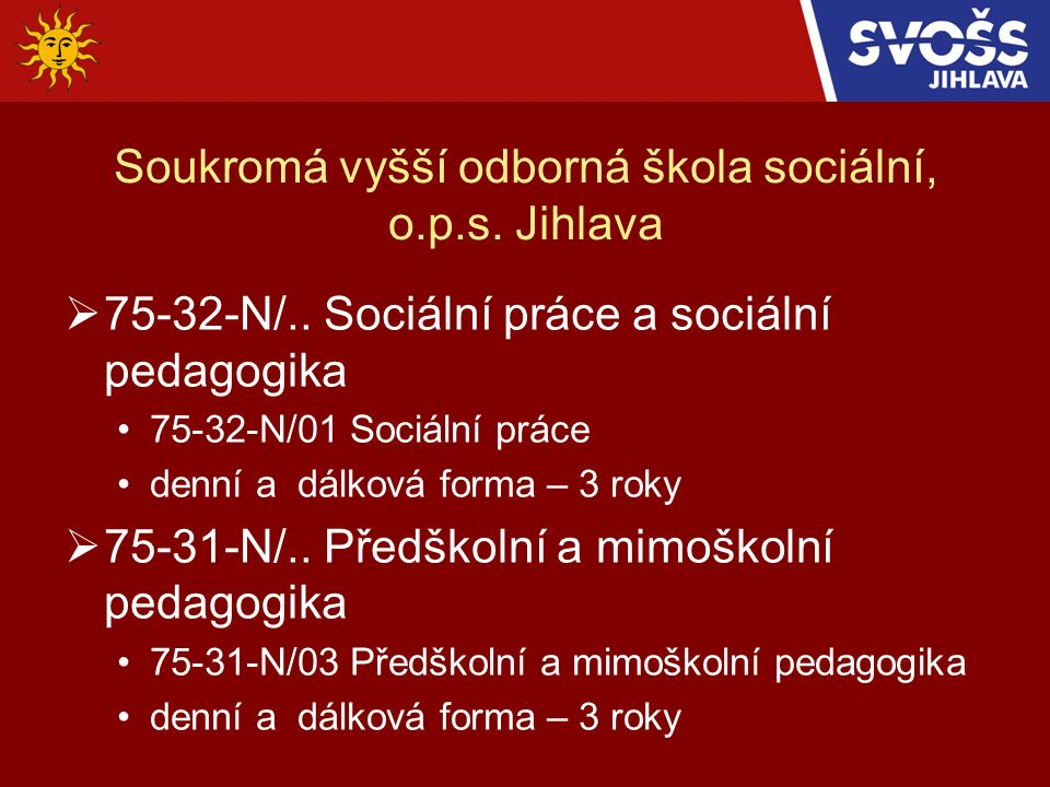 Soukromá vyšší odborná škola sociální, o.p.s. Jihlava  75-32-N/..