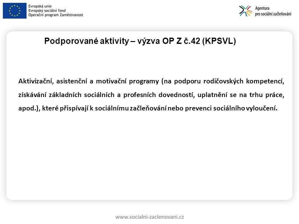 Aktivizační, asistenční a motivační programy (na podporu rodičovských kompetencí, získávání základních sociálních a profesních dovedností, uplatnění s