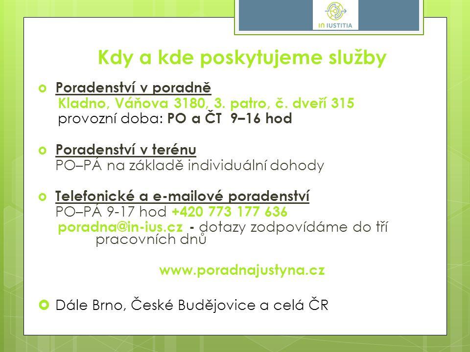 Kdy a kde poskytujeme služby  Poradenství v poradně Kladno, Váňova 3180, 3.