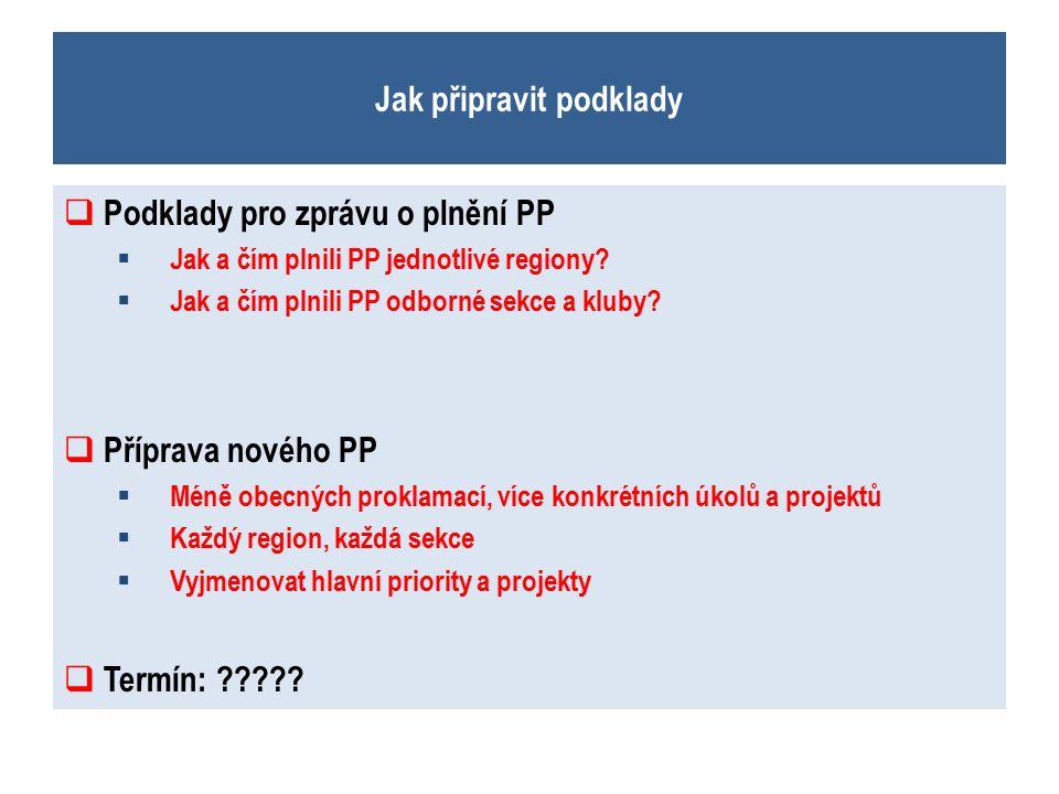 Jak připravit podklady  Podklady pro zprávu o plnění PP  Jak a čím plnili PP jednotlivé regiony.