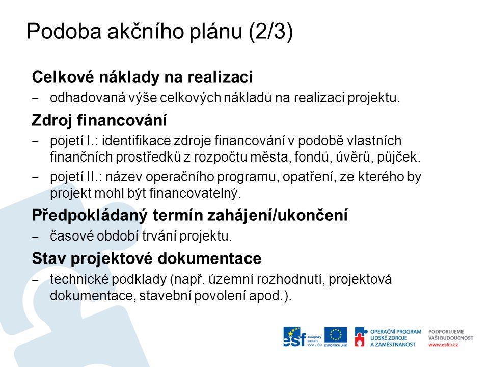 Podoba akčního plánu (2/3) Celkové náklady na realizaci ‒ odhadovaná výše celkových nákladů na realizaci projektu.