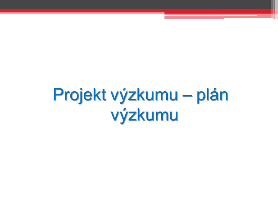 Projekt výzkumu – plán výzkumu