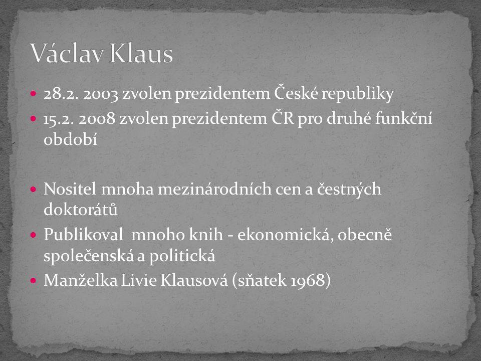 28.2. 2003 zvolen prezidentem České republiky 15.2.