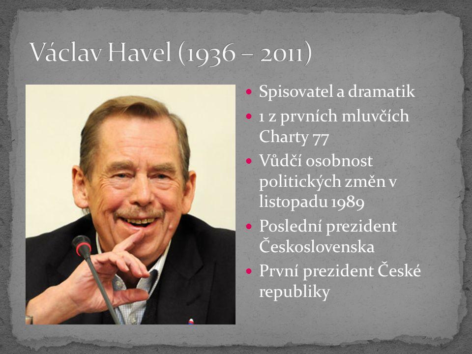 Spisovatel a dramatik 1 z prvních mluvčích Charty 77 Vůdčí osobnost politických změn v listopadu 1989 Poslední prezident Československa První prezident České republiky