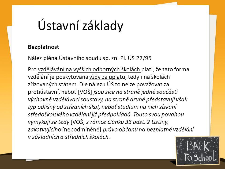 Ústavní základy Právo na vzdělání na VŠ Nález Ústavního soudu sp.
