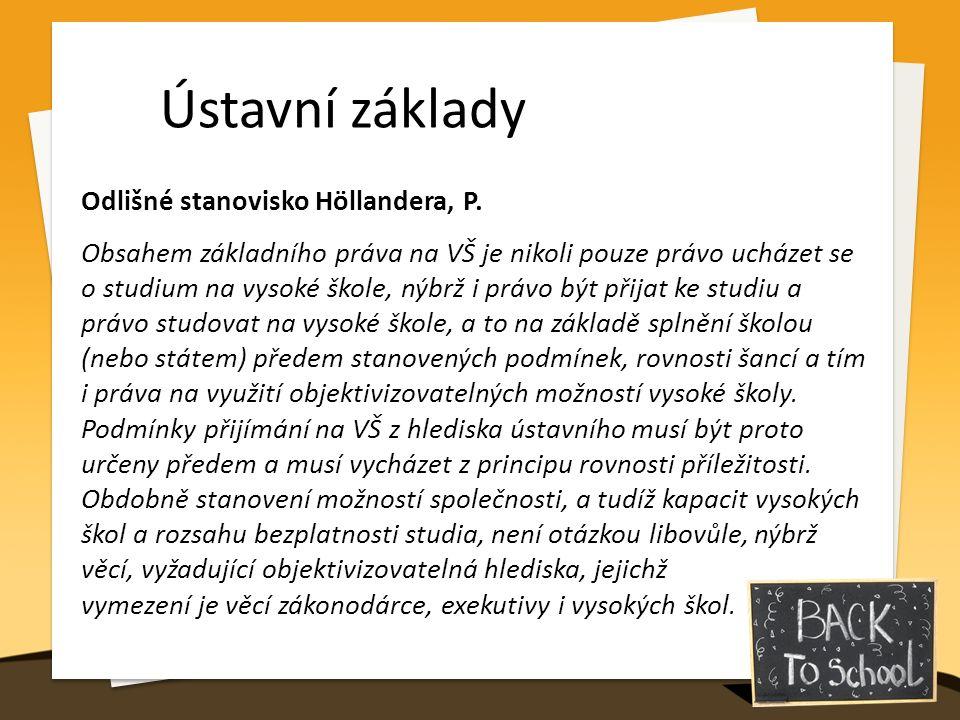 Prameny ÚSTAVA + LISTINA Ratifikované a vyhlášené mezinárodní smlouvy Mezinárodní pakt o hospodářských, sociálních a kulturních právech (zejm.
