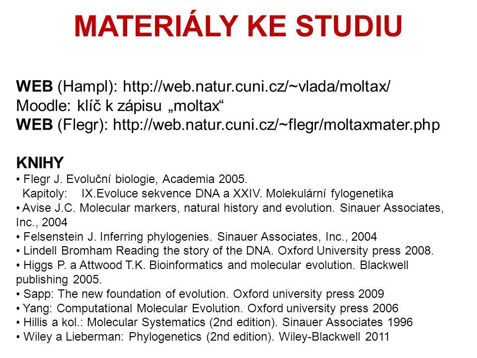 "MATERIÁLY KE STUDIU WEB (Hampl): http://web.natur.cuni.cz/~vlada/moltax/ Moodle: klíč k zápisu ""moltax WEB (Flegr): http://web.natur.cuni.cz/~flegr/moltaxmater.php KNIHY Flegr J."