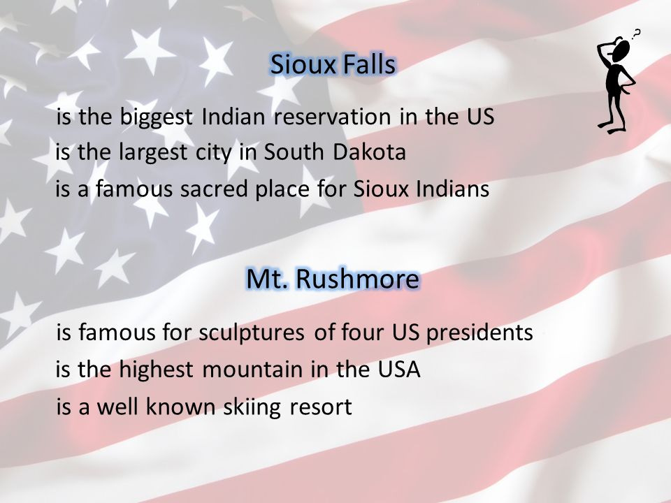 is the biggest Indian reservation in the US is a famous sacred place for Sioux Indians is the largest city in South Dakota is famous for sculptures of