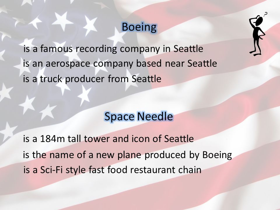 is a famous recording company in Seattle is a truck producer from Seattle is an aerospace company based near Seattle is a 184m tall tower and icon of