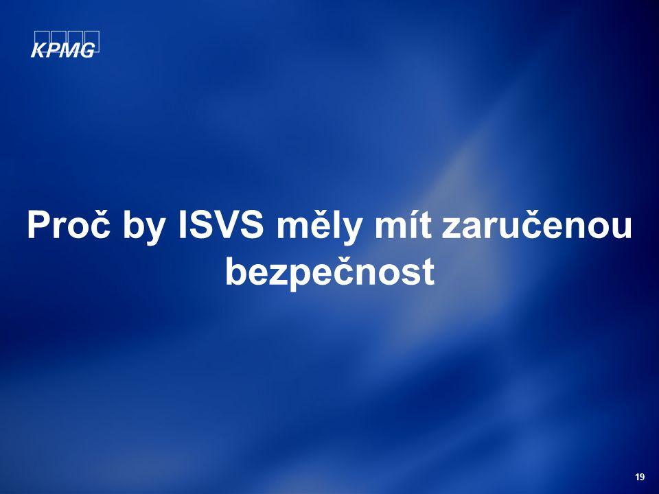 19 Proč by ISVS měly mít zaručenou bezpečnost