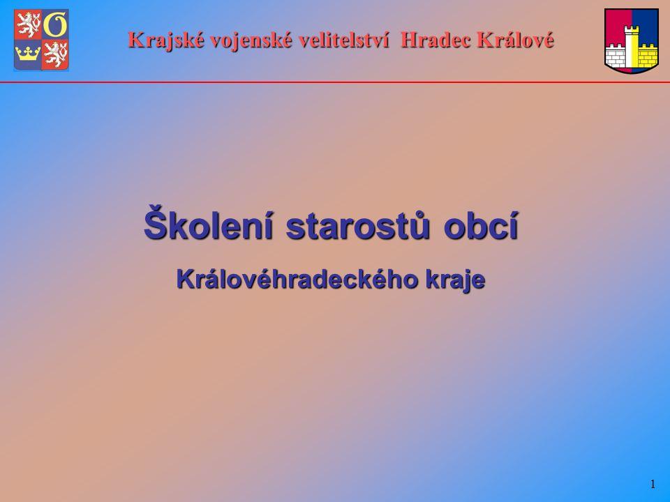 1 Školení starostů obcí Královéhradeckého kraje Krajské vojenské velitelství Hradec Králové