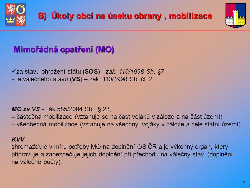 7 Stupně bojové a mobilizační pohotovosti: → → předběžná opatření - příprava na doplnění ozbrojených sil ČR (OS ČR) - příprava způsobu doručování povolávacích rozkazů a dodávacích příkazů (Česká pošta nebo jiná doručovatelská firma) - rozkaz se smluveným obsahem - výběrové doplnění; → → zvýšená bojová pohotovost → → plná bojová pohotovost.