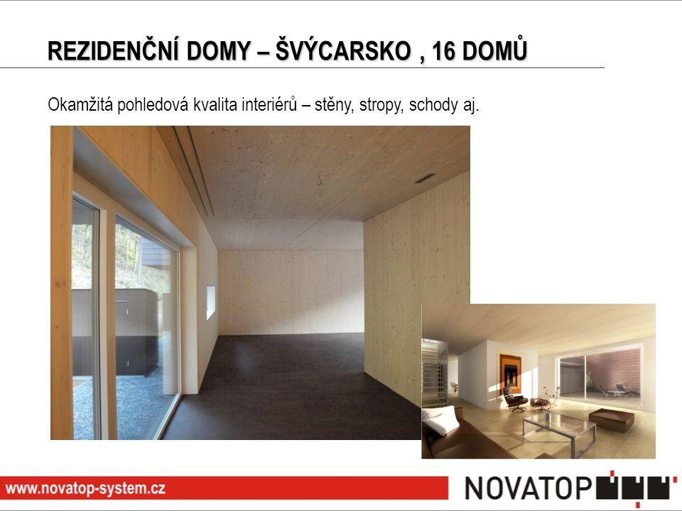 Okamžitá pohledová kvalita interiérů – stěny, stropy, schody aj. REZIDENČNÍ DOMY – ŠVÝCARSKO, 16 DOMŮ