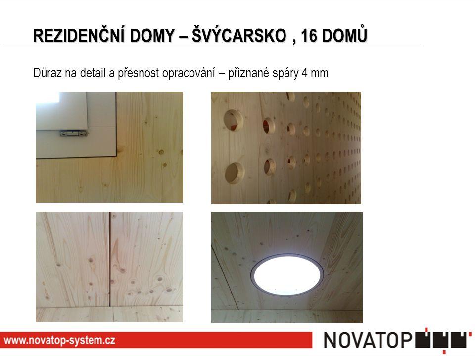Důraz na detail a přesnost opracování – přiznané spáry 4 mm REZIDENČNÍ DOMY – ŠVÝCARSKO, 16 DOMŮ
