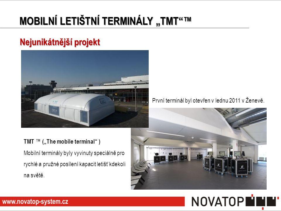"""MOBILNÍ LETIŠTNÍ TERMINÁLY """"TMT""""™ První terminál byl otevřen v lednu 2011 v Ženevě. TMT ™ (""""The mobile terminal"""" ) Mobilní terminály byly vyvinuty spe"""
