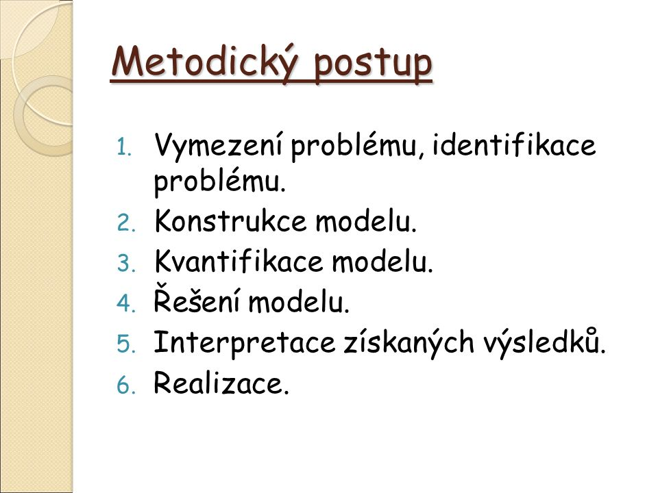 Metodický postup 1. Vymezení problému, identifikace problému.