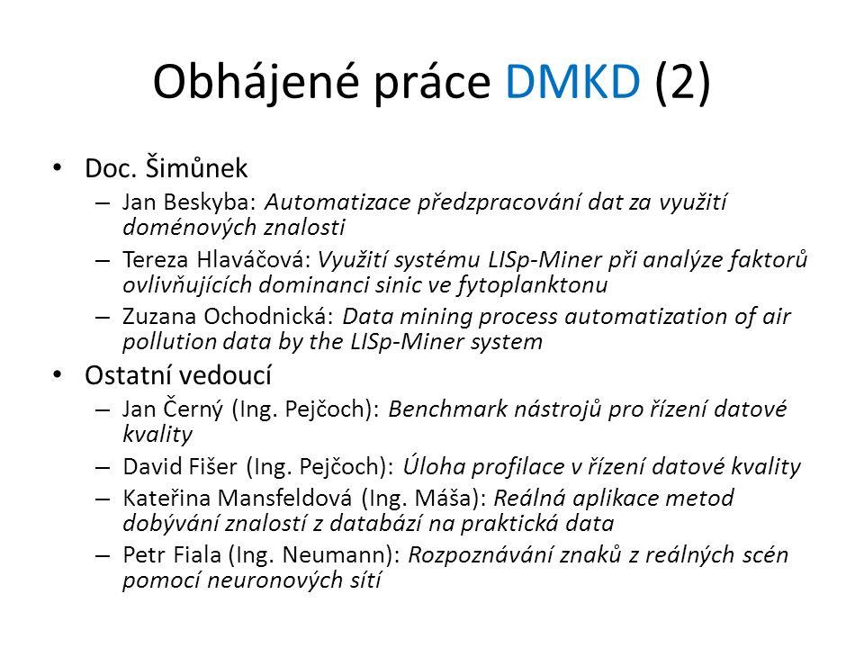 Obhájené práce DMKD (2) Doc. Šimůnek – Jan Beskyba: Automatizace předzpracování dat za využití doménových znalosti – Tereza Hlaváčová: Využití systému