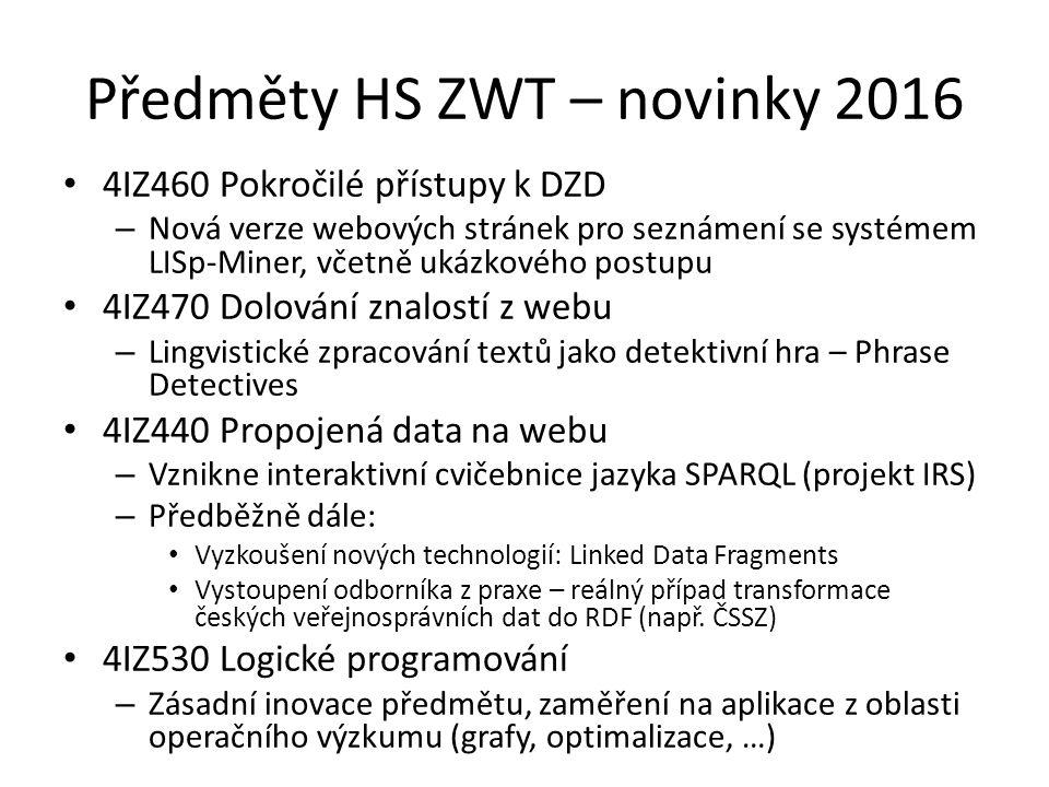 Předměty HS ZWT – novinky 2016 4IZ460 Pokročilé přístupy k DZD – Nová verze webových stránek pro seznámení se systémem LISp-Miner, včetně ukázkového p