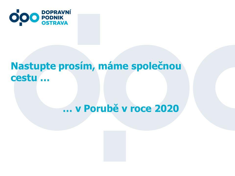 Nastupte prosím, máme společnou cestu … … v Porubě v roce 2020