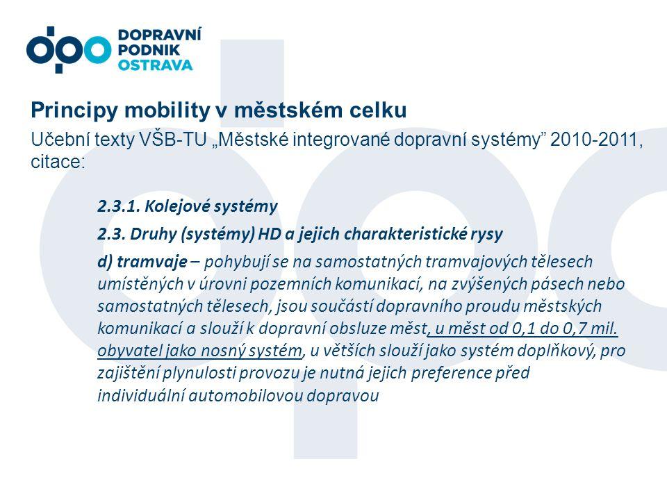 """Principy mobility v městském celku Učební texty VŠB-TU """"Městské integrované dopravní systémy"""" 2010-2011, citace: 2.3.1. Kolejové systémy 2.3. Druhy (s"""
