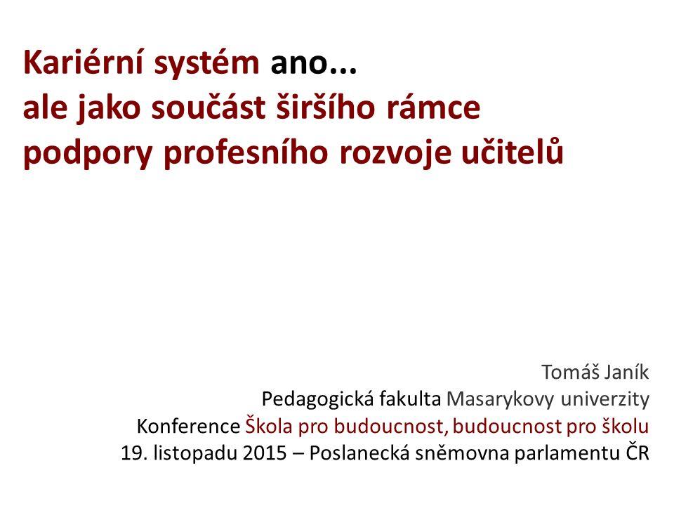 Tomáš Janík Pedagogická fakulta Masarykovy univerzity Konference Škola pro budoucnost, budoucnost pro školu 19.